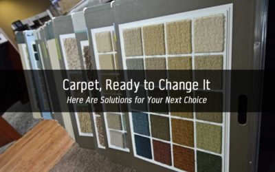 Carpet, Ready To Change It Out | Here Are Solutions for Your Next Choice