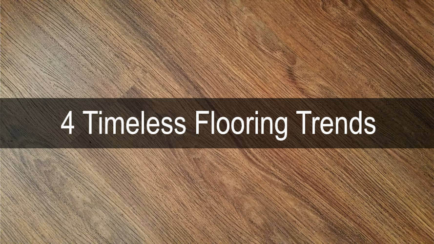 4 Timeless Flooring Trends