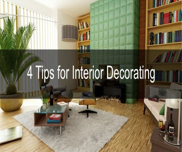 4 Tips for Interior Decorating