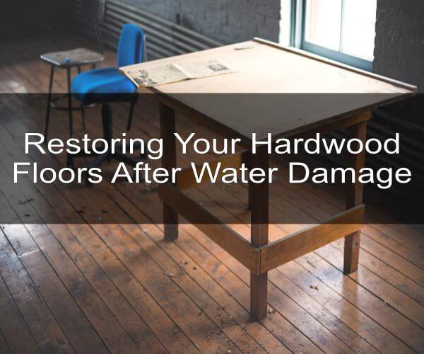 Restoring Your Hardwood Floors After Water Damage