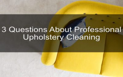 3 Questions About Professional Upholstery Cleaning