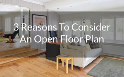 3 Reasons To Consider An Open Floor Plan (So you can see your hardwood flooring better.)