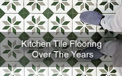 Kitchen Tile Flooring Over The Years
