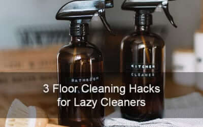 3 Floor Cleaning Hacks for Lazy Cleaners (raise your hand if you've done at least one of these)