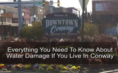 Everything You Need To Know About Water Damage If You Live In Conway
