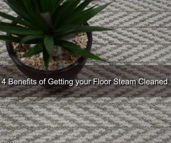 4 Benefits of Getting your Floor Steam Cleaned
