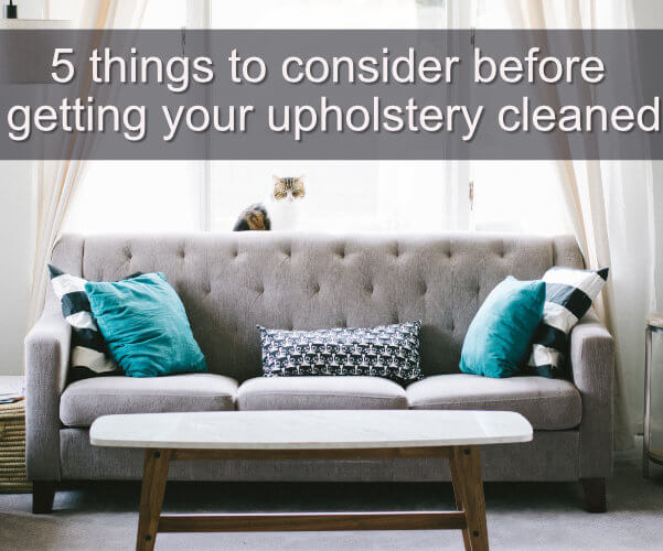 5 Things to Consider Before Getting Your Upholstery Cleaned