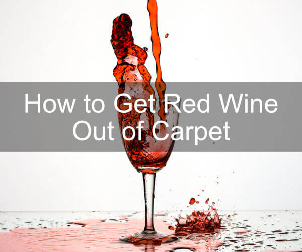 Carpet Cleaning Tips: How to Get Red Wine Out of Carpet