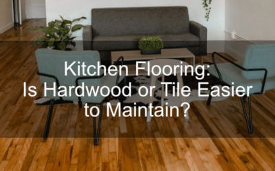 Kitchen Flooring: Is Hardwood or Tile Easier to Maintain?